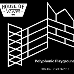 Polyphonic Playground @ House Of Vans